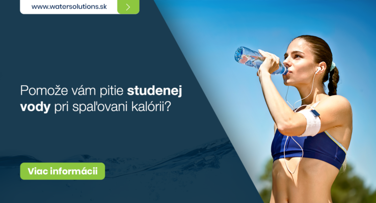 Pomôže vám pitie studenej vody pri spaľovaní kalórii?